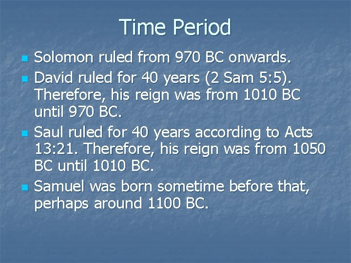 Time Period n n Solomon ruled from 970 BC onwards. David ruled for 40