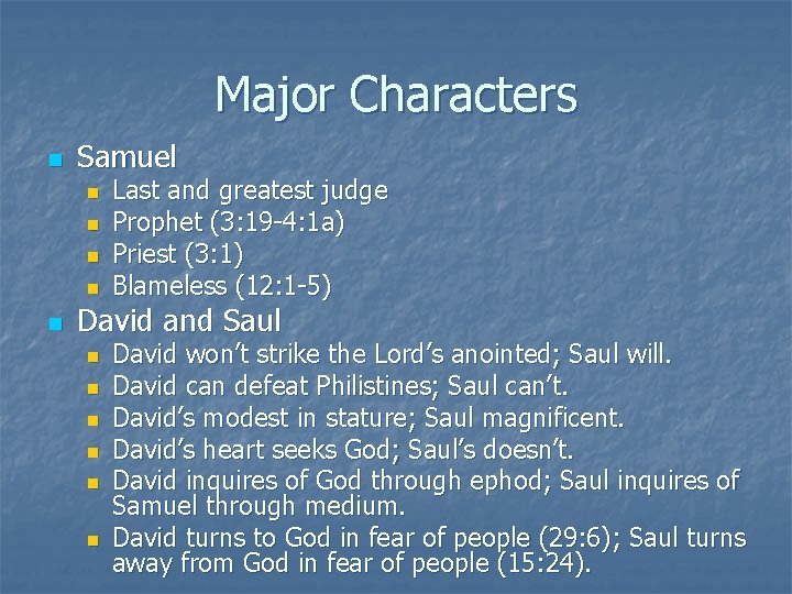 Major Characters n Samuel n n n Last and greatest judge Prophet (3: 19