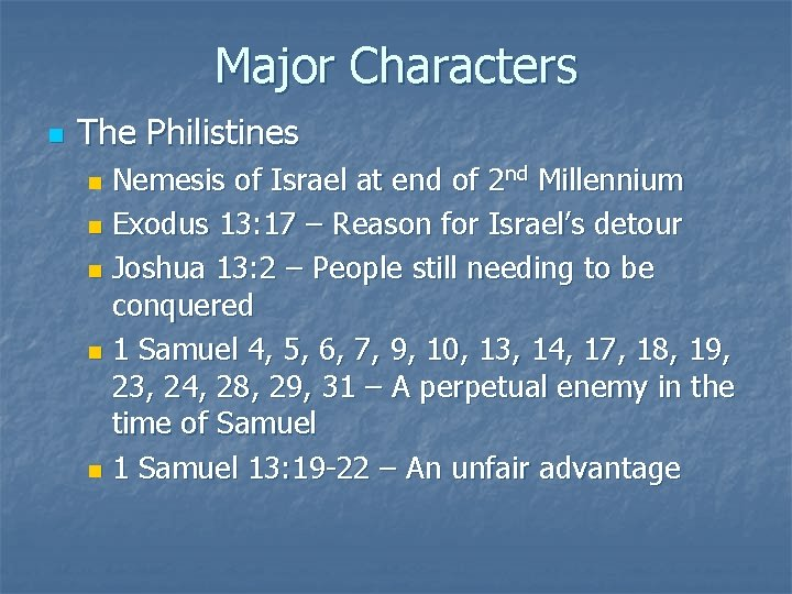 Major Characters n The Philistines Nemesis of Israel at end of 2 nd Millennium