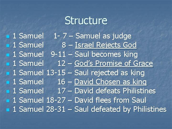 Structure n n n n n 1 Samuel 1 - 7 – Samuel as