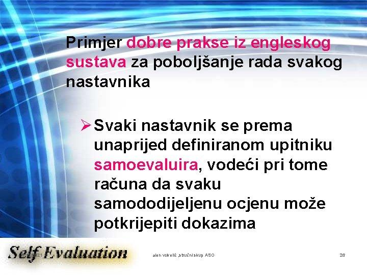 Primjer dobre prakse iz engleskog sustava za poboljšanje rada svakog nastavnika Ø Svaki nastavnik