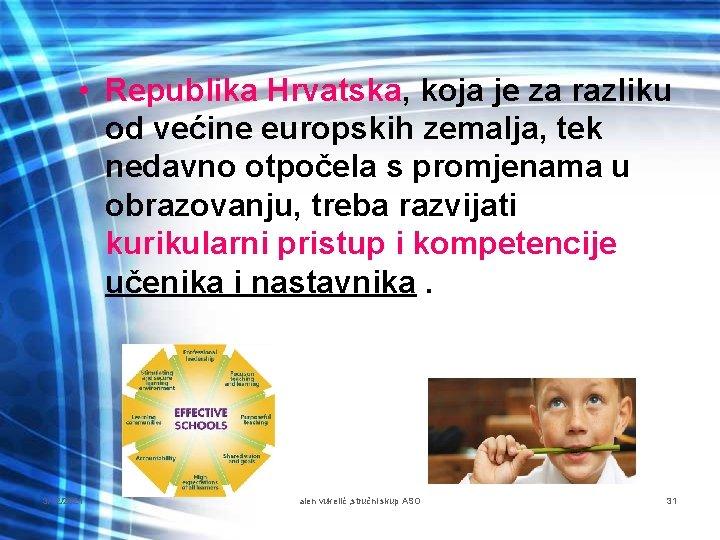 • Republika Hrvatska, koja je za razliku od većine europskih zemalja, tek nedavno