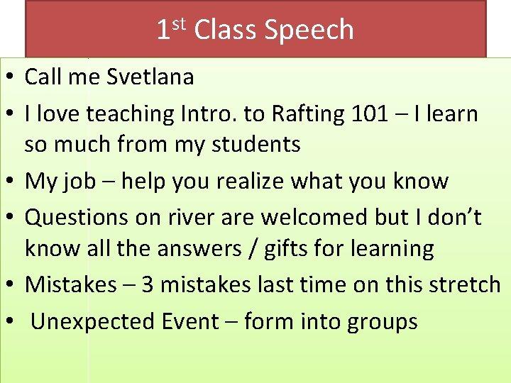 1 st Class Speech • Call me Svetlana • I love teaching Intro. to