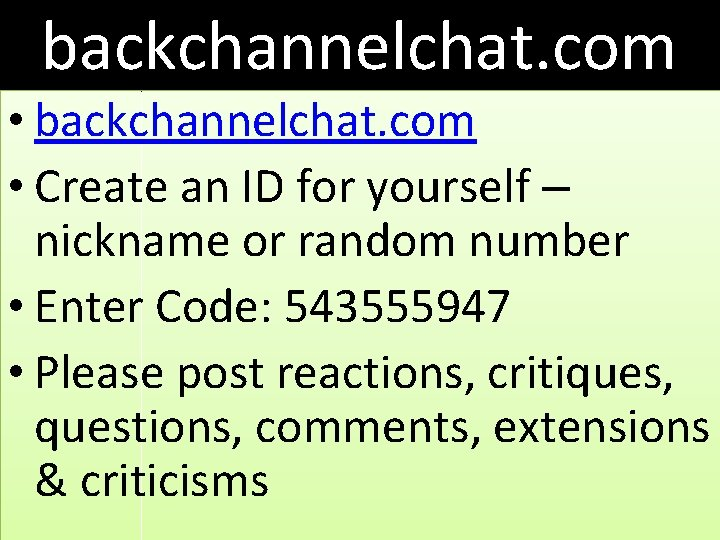 backchannelchat. com • backchannelchat. com • Create an ID for yourself – nickname or