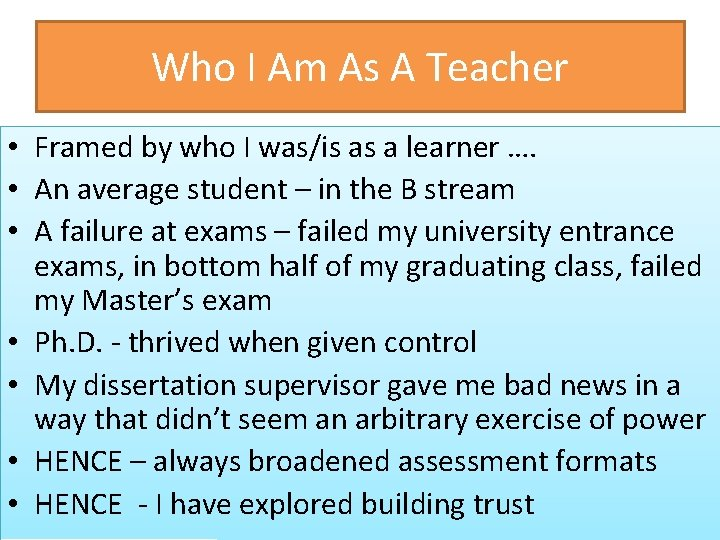 Who I Am As A Teacher • Framed by who I was/is as a