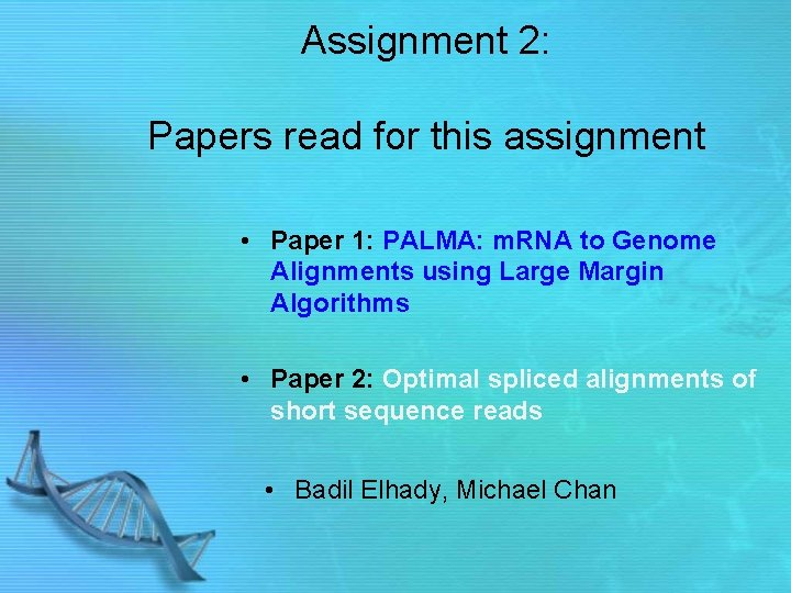 Assignment 2: Papers read for this assignment • Paper 1: PALMA: m. RNA to