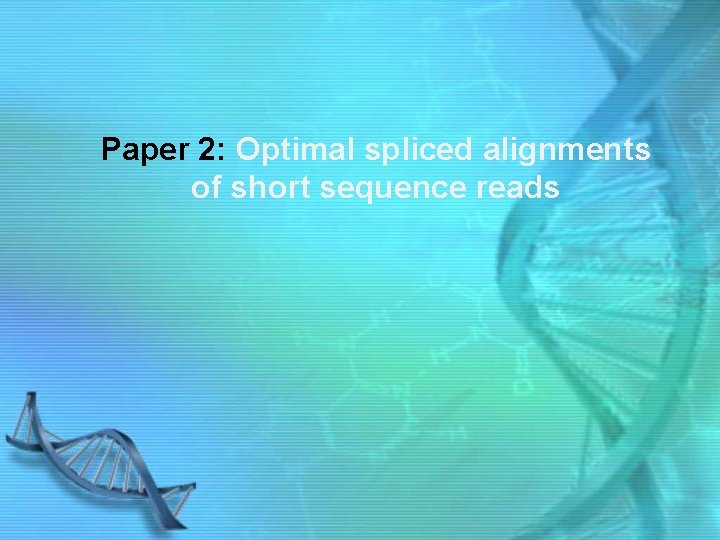 Paper 2: Optimal spliced alignments of short sequence reads