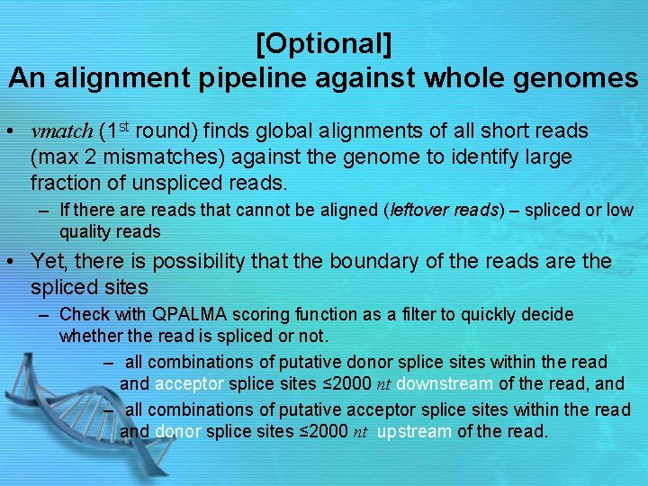 [Optional] An alignment pipeline against whole genomes • vmatch (1 st round) finds global