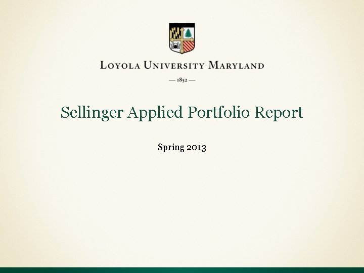 Sellinger Applied Portfolio Report Spring 2013