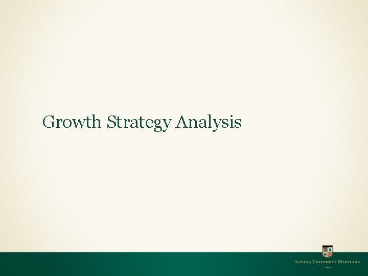 Growth Strategy Analysis