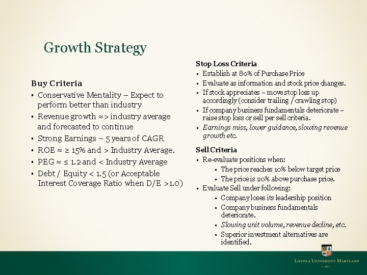 Growth Strategy Buy Criteria § Conservative Mentality – Expect to perform better than industry