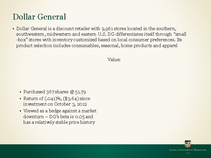 Dollar General § Dollar General is a discount retailer with 9, 961 stores located