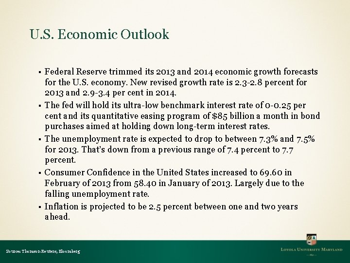 U. S. Economic Outlook § § § Federal Reserve trimmed its 2013 and 2014