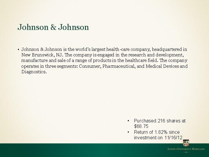 Johnson & Johnson § Johnson & Johnson is the world's largest health-care company, headquartered