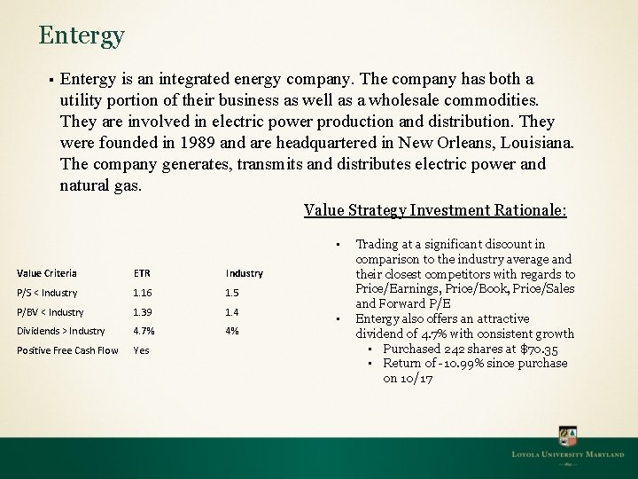 Entergy § Entergy is an integrated energy company. The company has both a utility