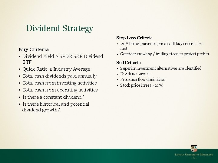 Dividend Strategy Buy Criteria § Dividend Yield ≥ SPDR S&P Dividend ETF § Quick