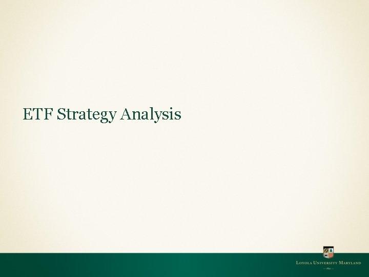 ETF Strategy Analysis