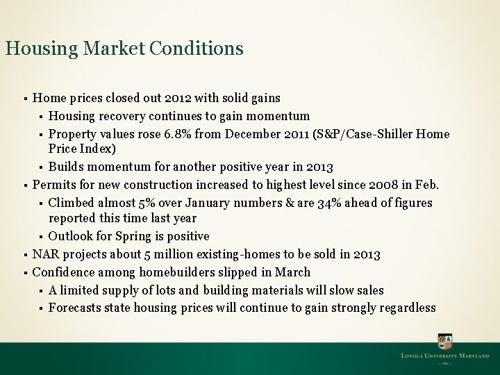Housing Market Conditions § § Home prices closed out 2012 with solid gains §