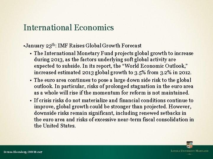 International Economics §January § § § 23 th: IMF Raises Global Growth Forecast The