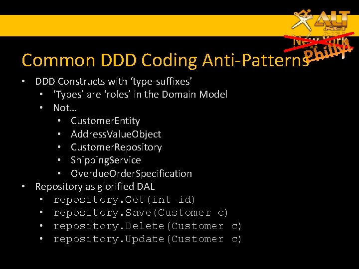 Common DDD Coding Anti-Patterns • DDD Constructs with 'type-suffixes' • 'Types' are 'roles' in