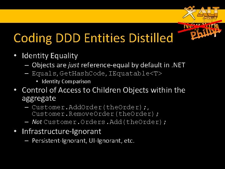 Coding DDD Entities Distilled • Identity Equality – Objects are just reference-equal by default