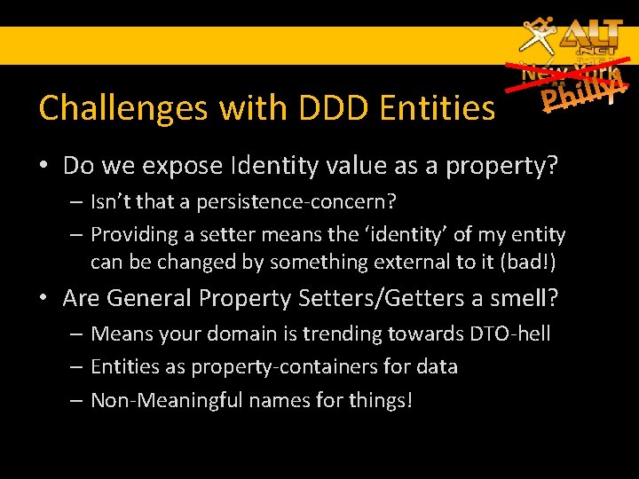 Challenges with DDD Entities • Do we expose Identity value as a property? –