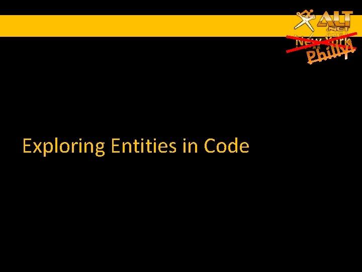 Exploring Entities in Code