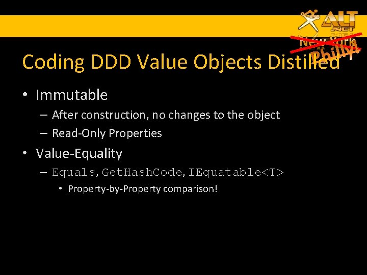 Coding DDD Value Objects Distilled • Immutable – After construction, no changes to the