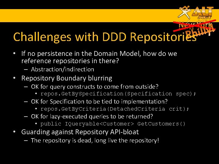 Challenges with DDD Repositories • If no persistence in the Domain Model, how do