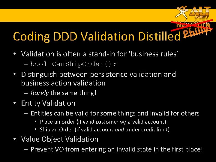 Coding DDD Validation Distilled • Validation is often a stand-in for 'business rules' –