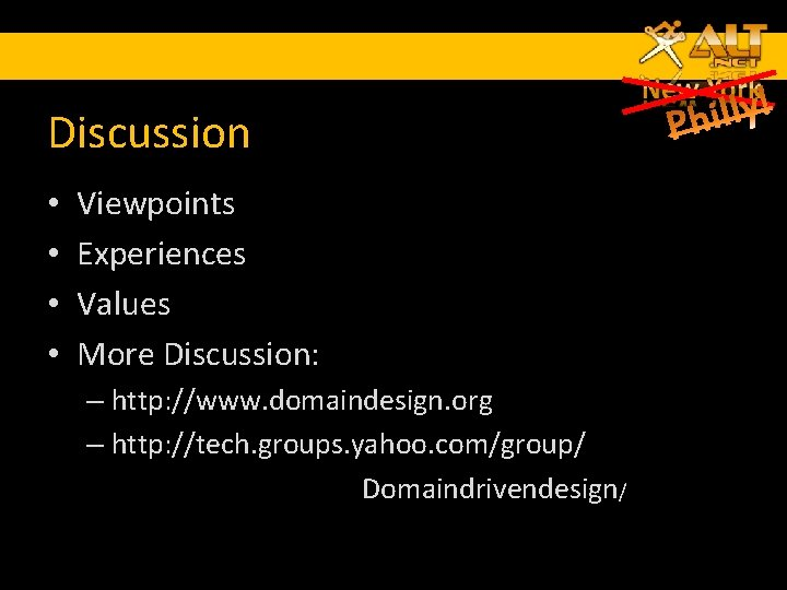 Discussion • • Viewpoints Experiences Values More Discussion: – http: //www. domaindesign. org –