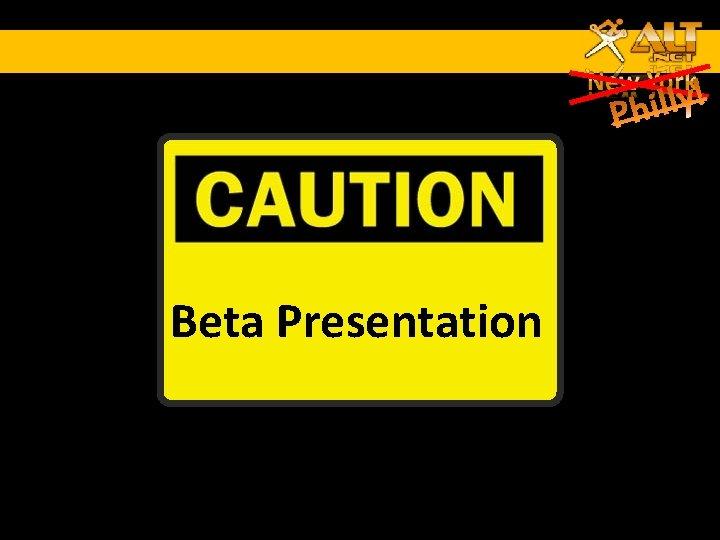 Beta Presentation