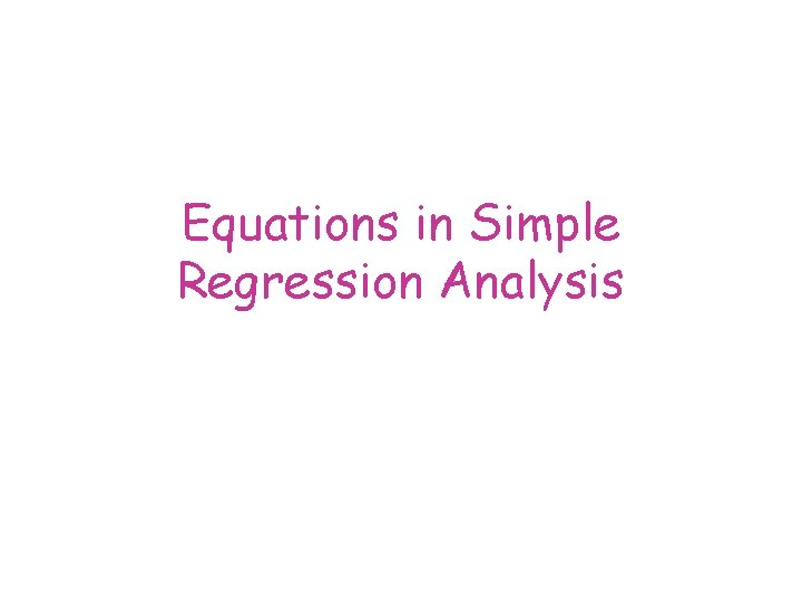 Equations in Simple Regression Analysis