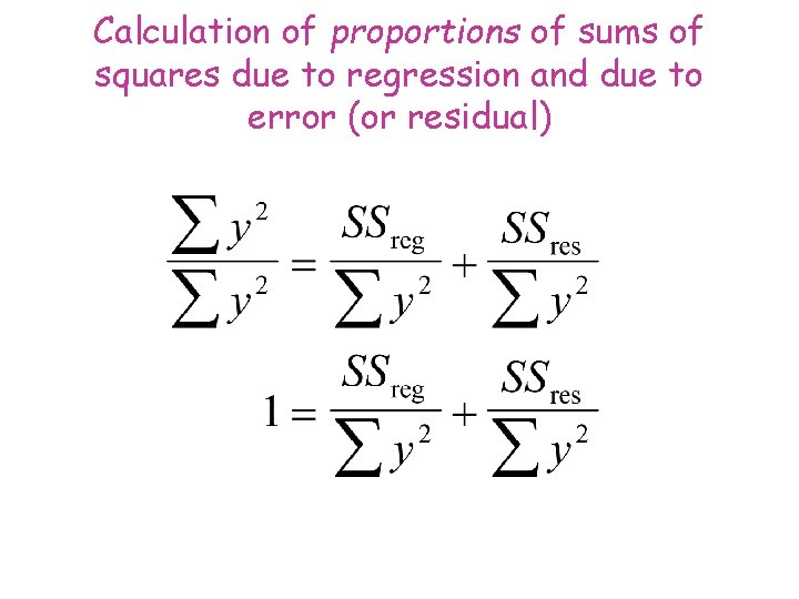 Calculation of proportions of sums of squares due to regression and due to error