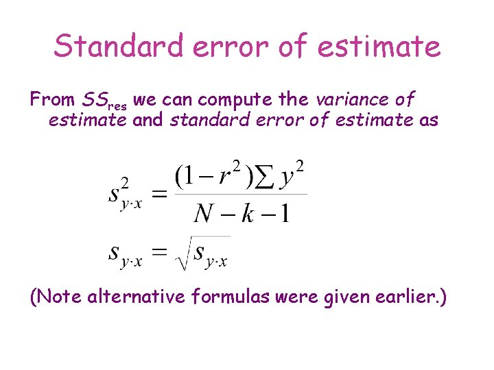 Standard error of estimate From SSres we can compute the variance of estimate and