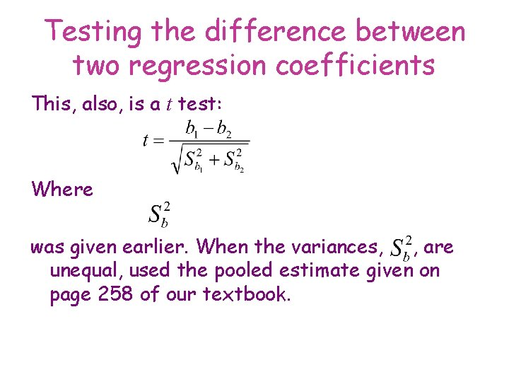 Testing the difference between two regression coefficients This, also, is a t test: Where