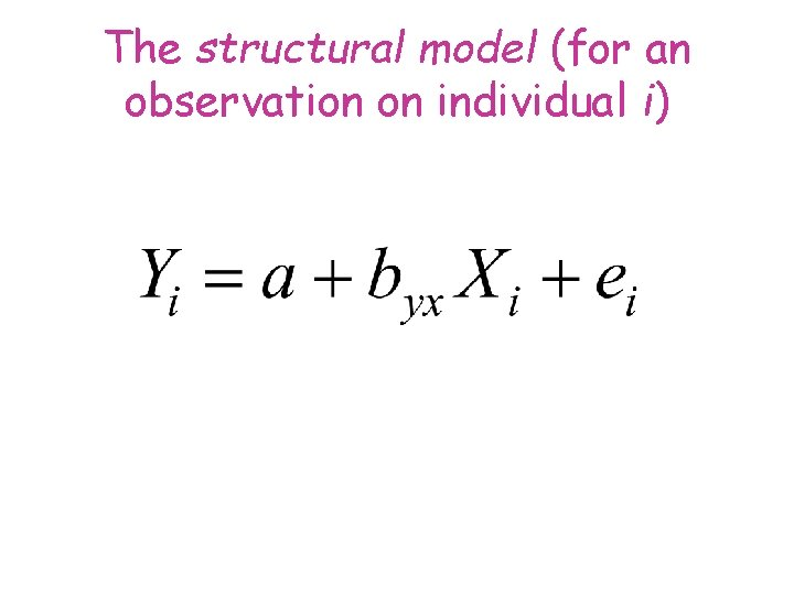 The structural model (for an observation on individual i)