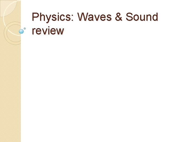 Physics: Waves & Sound review