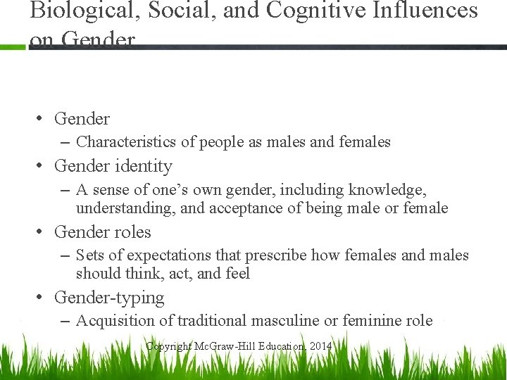 Biological, Social, and Cognitive Influences on Gender • Gender – Characteristics of people as