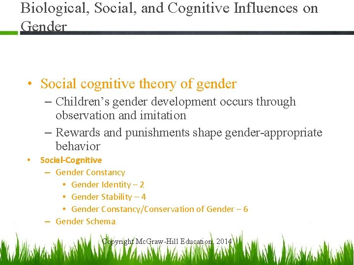 Biological, Social, and Cognitive Influences on Gender • Social cognitive theory of gender –