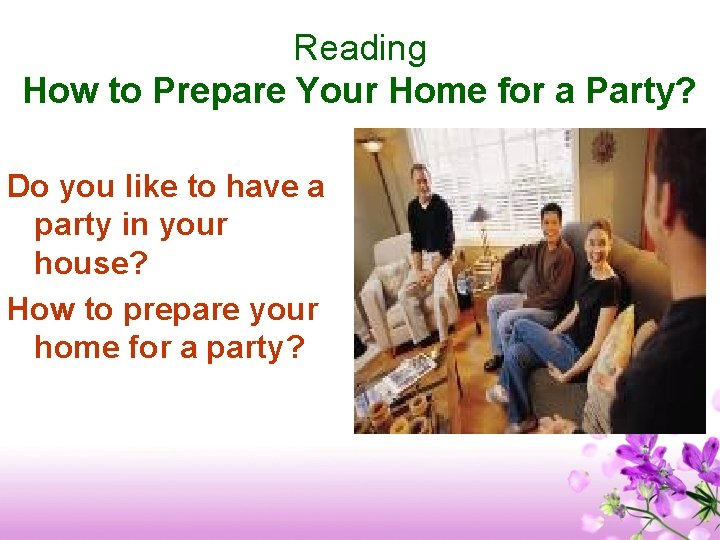Reading How to Prepare Your Home for a Party? Do you like to have