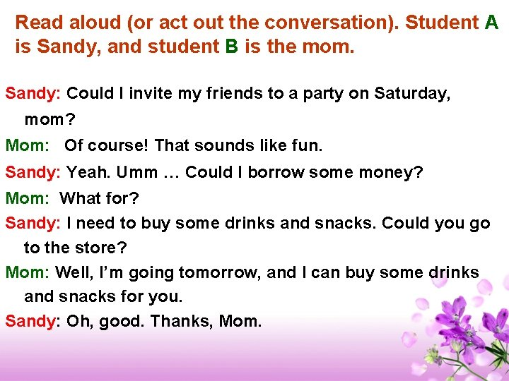 Read aloud (or act out the conversation). Student A is Sandy, and student B
