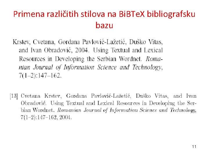 Primena različitih stilova na Bi. BTe. X bibliografsku bazu 11