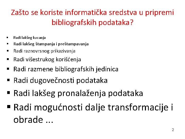 Zašto se koriste informatička sredstva u pripremi bibliografskih podataka? § Radi lakšeg kucanja §