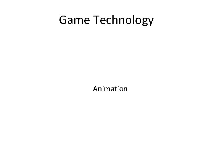 Game Technology Animation