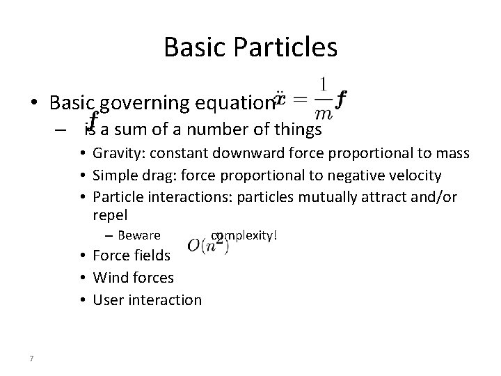 Basic Particles • Basic governing equation – is a sum of a number of