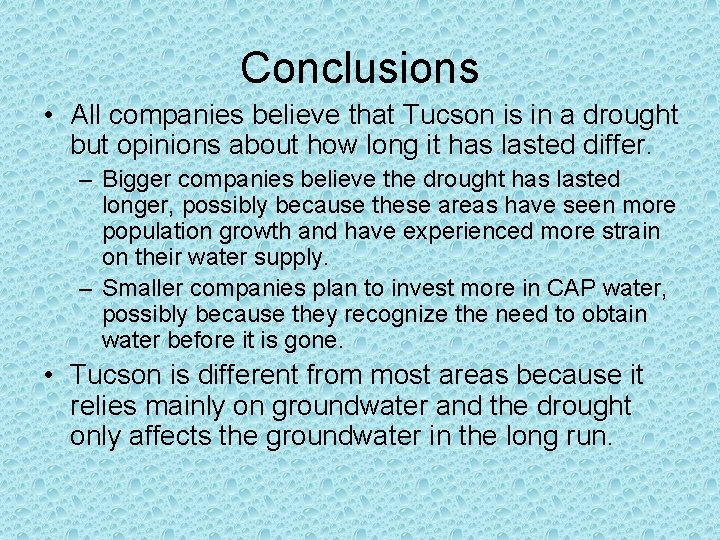 Conclusions • All companies believe that Tucson is in a drought but opinions about