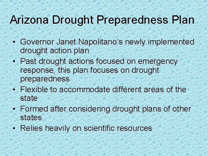 Arizona Drought Preparedness Plan • Governor Janet Napolitano's newly implemented drought action plan •