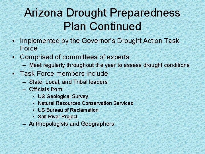 Arizona Drought Preparedness Plan Continued • Implemented by the Governor's Drought Action Task Force