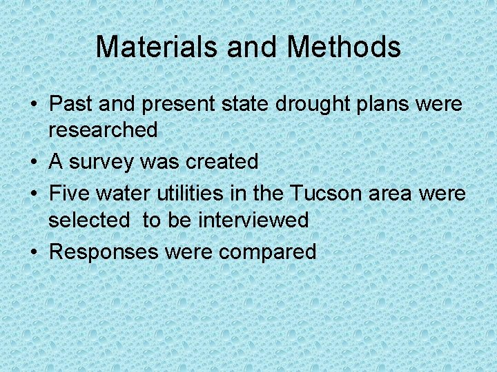 Materials and Methods • Past and present state drought plans were researched • A